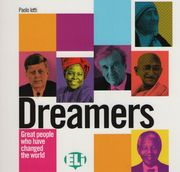 DREAMERS - GREAT PEOPLE WHO HAVE CHANGED THE WORLD